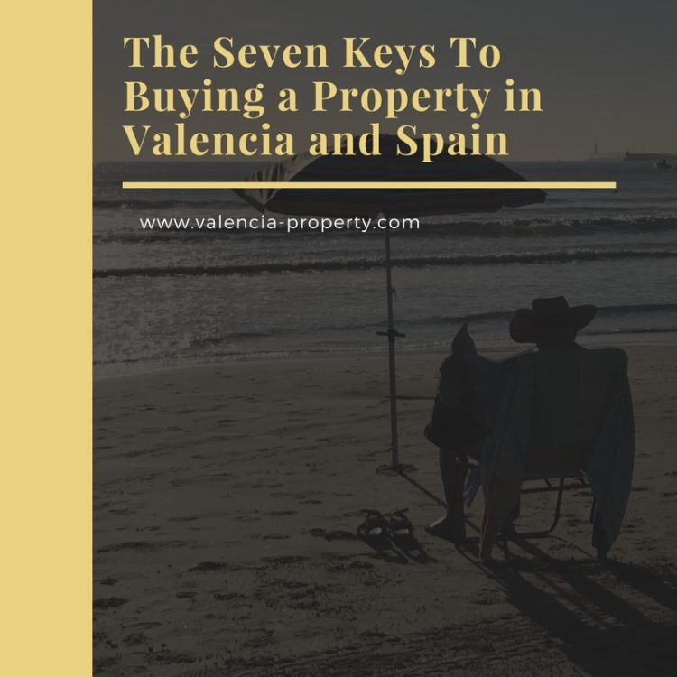 The Seven Keys To Buying a Property in Valencia and Spain