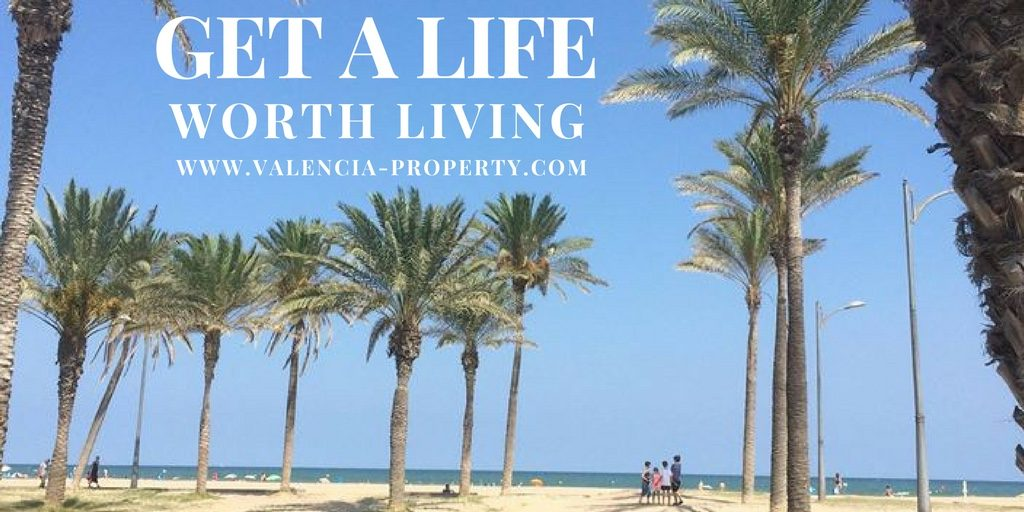 Get a life worth living in Valencia