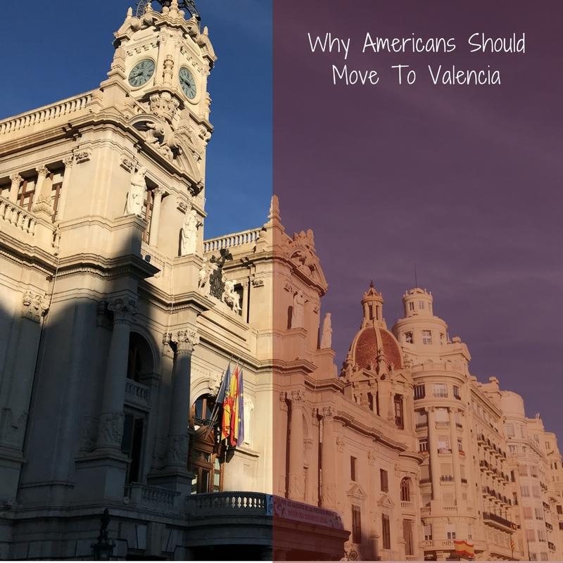 Why Americans Should Move To Valencia