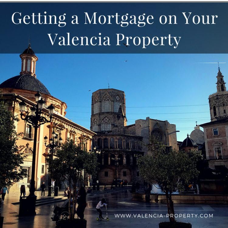 Getting a Mortgage on Your Valencia Property