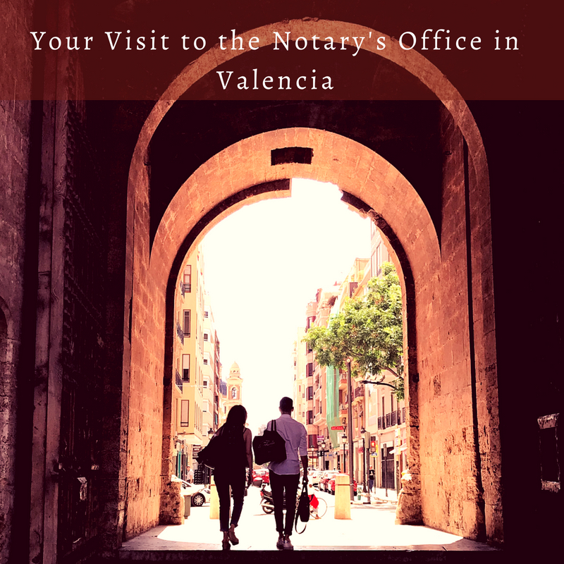 Your Visit to the Notary's Office in Valencia