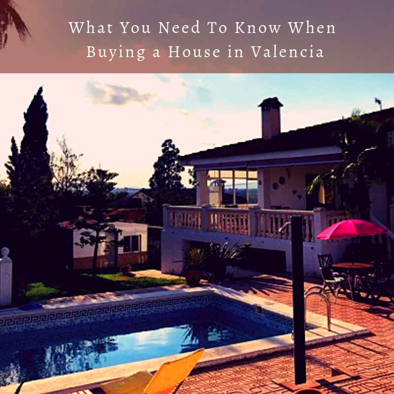 What You Need To Know When Buying a House in Valencia