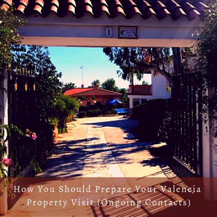 How You Should Prepare Your Valencia Property Visit with Ongoing Contacts