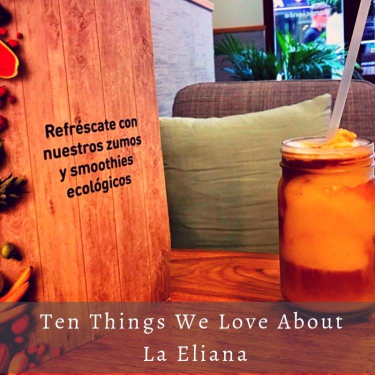 Ten Things We Love About La Eliana