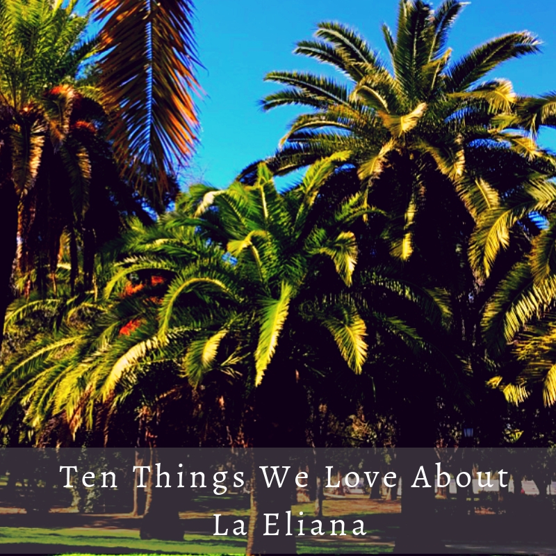 Ten Things We Love About La Eliana