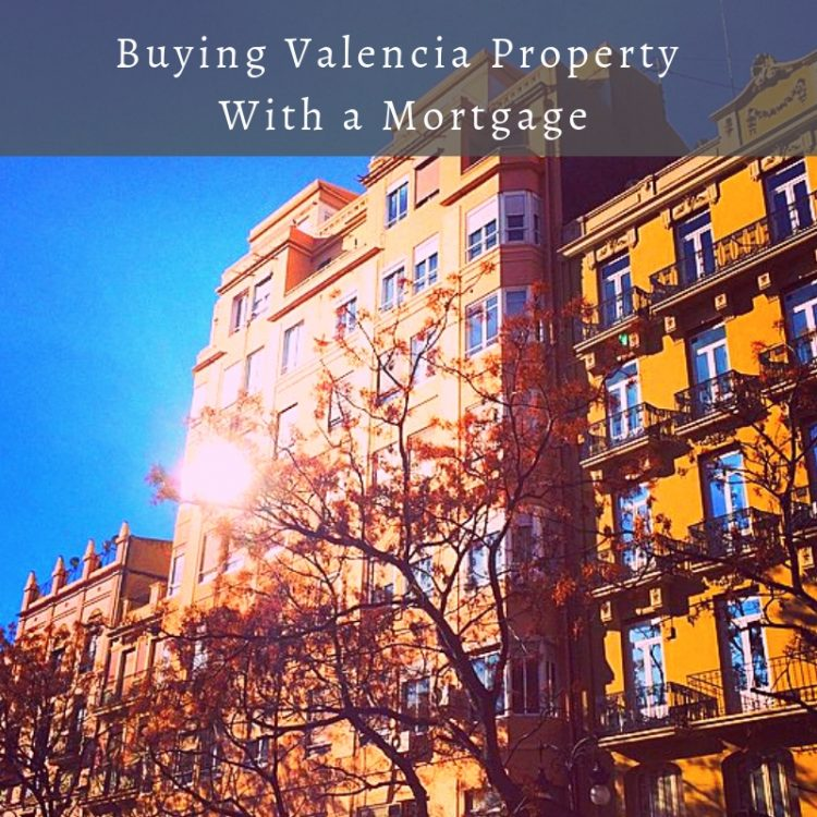 Buying Valencia Property With a Mortgage