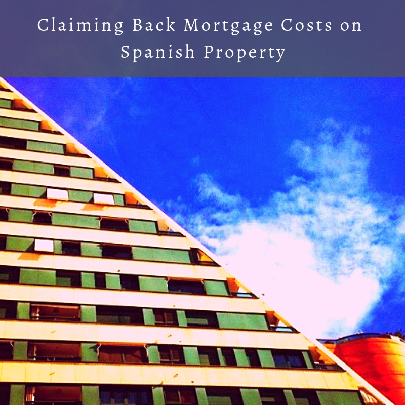 Claiming Back Mortgage Costs on Spanish Property