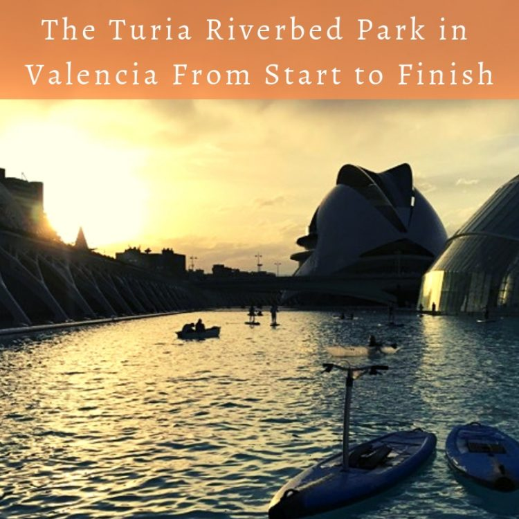 The Turia Riverbed Park in Valencia From Start to Finish