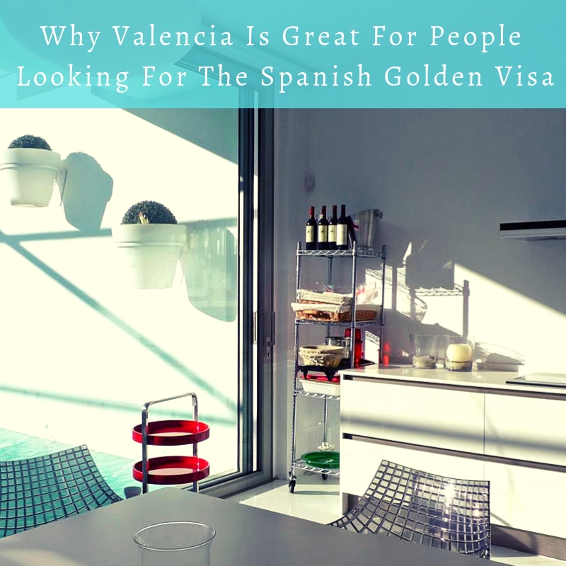 Why Valencia Is Great For People Looking For The Spanish Golden Visa