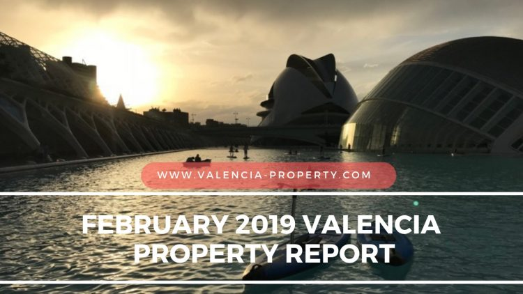 The February 2019 Valencia Property Video Report