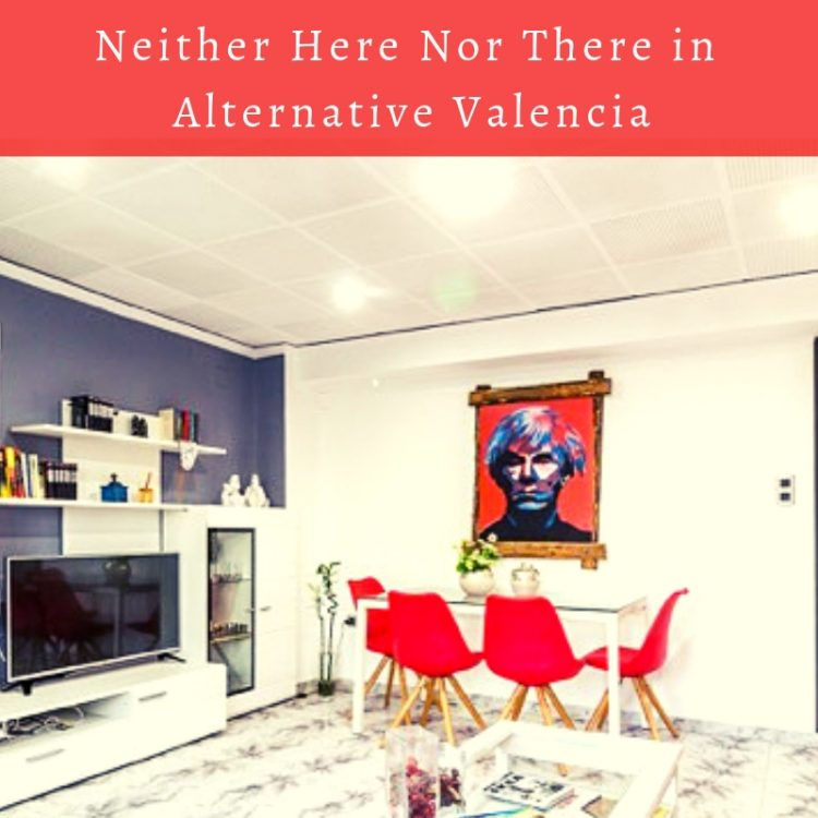 Neither Here nor There in Alternative Valencia
