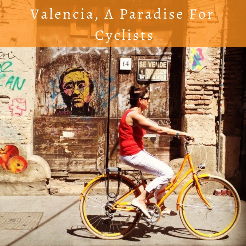 Valencia A Paradise For Cyclists