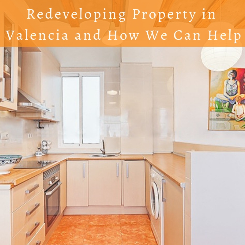 Redeveloping Property in Valencia and How We Can Help