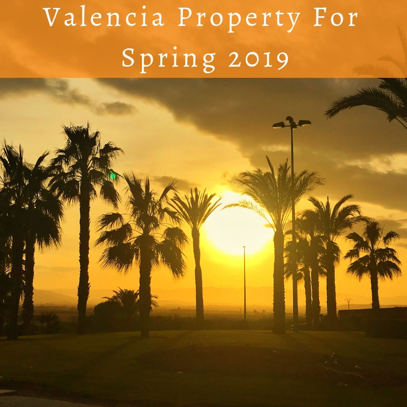 Valencia Property For Spring 2019