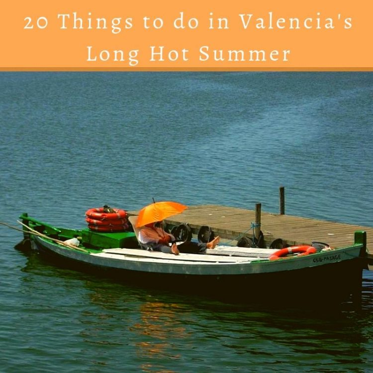 20 Things to do in Valencia's Long Hot Summer