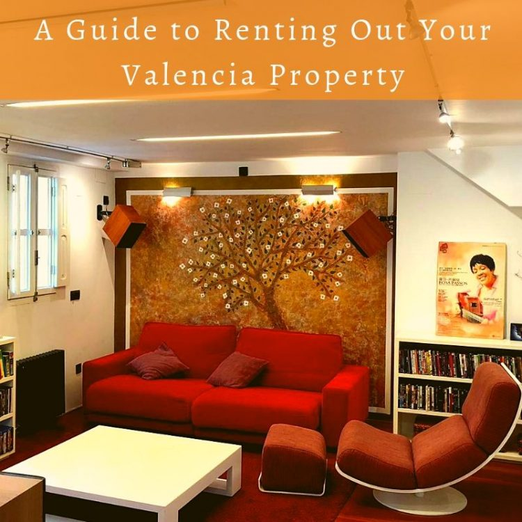 A Guide to Renting Out Your Valencia Property