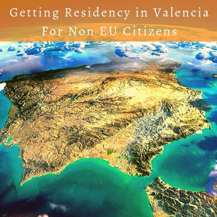 Getting Residency in Valencia For Non EU Nationals