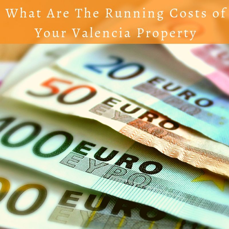 What are the running costs of your Valencia Property