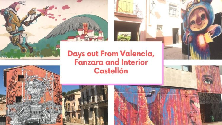 Days out From Valencia, Fanzara and Interior Castellón