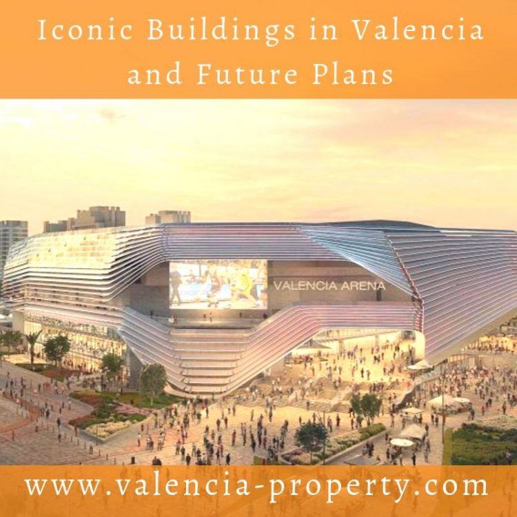Iconic Buildings in Valencia and Future Plans