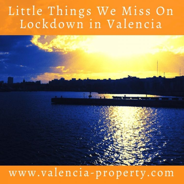 Little Things We Miss On Lockdown in Valencia