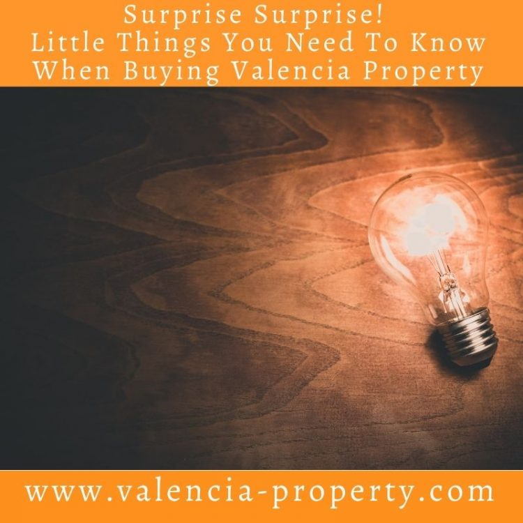 Surprise Surprise! Little Things You Need To Know When Buying Valencia Property