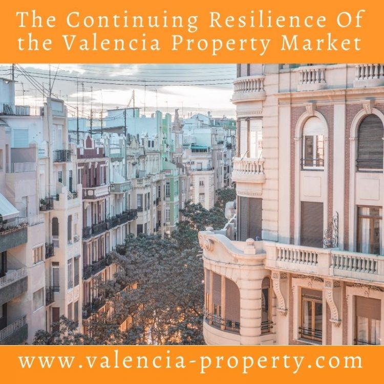 The Continuing Resilience Of the Valencia Property Market