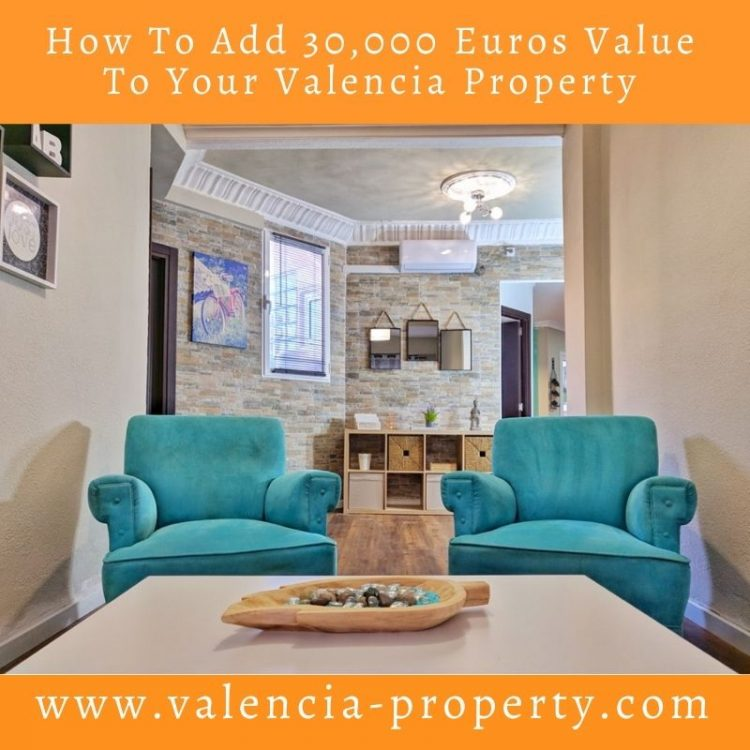 How To Add 30,000 Euros Value To Your Valencia Property