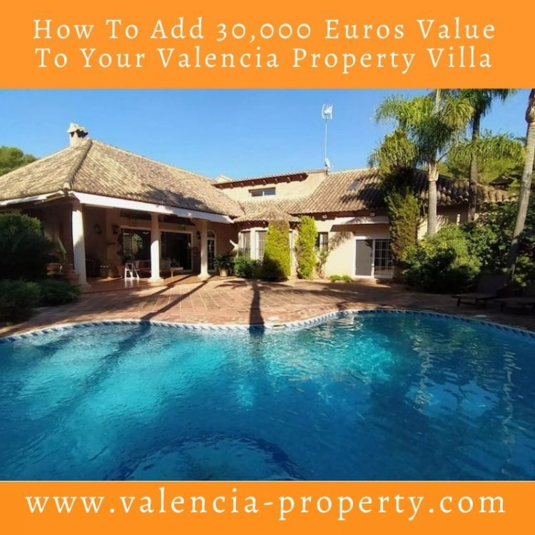 How to Add 30,000 Euros to Your Valencia Property Villa