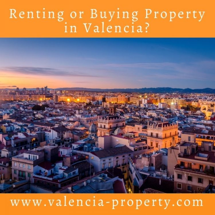 Renting or Buying Property in Valencia?