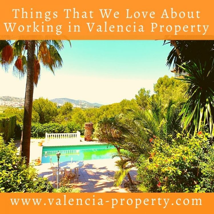 Things That We Love Working in Valencia Property