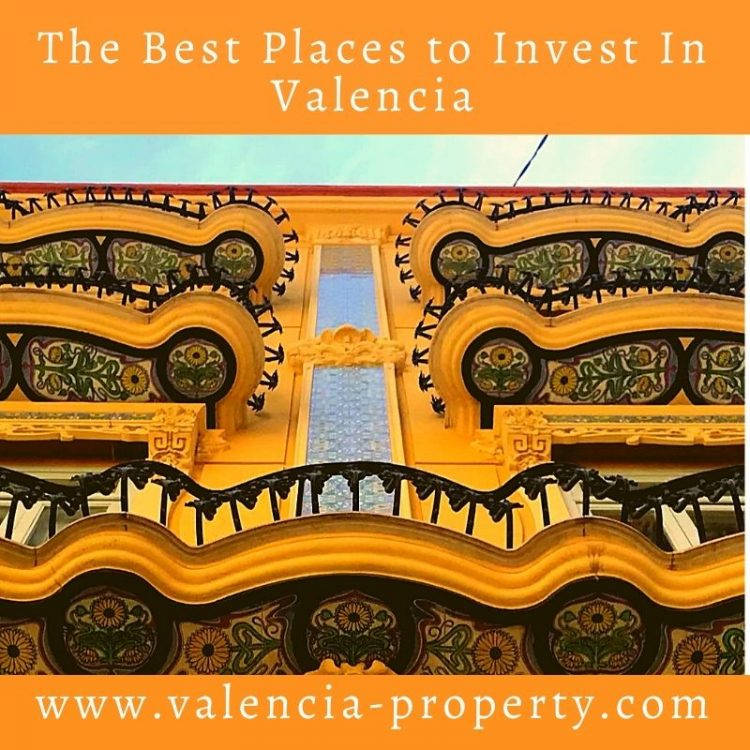 The Best Places to Invest In Valencia