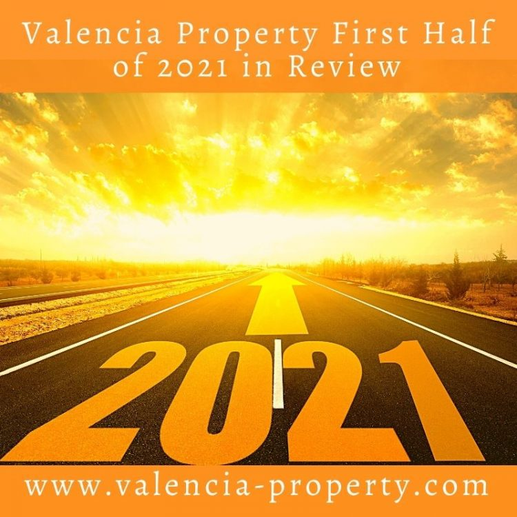 Valencia Property First Half of 2021 in Review